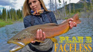 Faceless Fly Fishing – Plan B